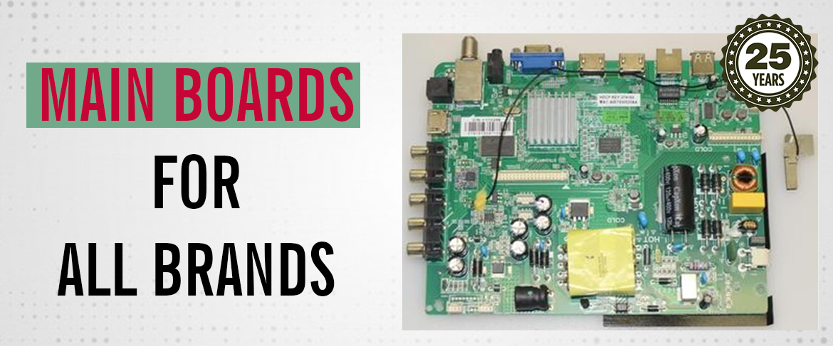 MAIN BOARDS FOR ALL TV BRANDS
